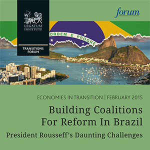 Building Coalitions for Reform in Brazil Legatum Institute Report