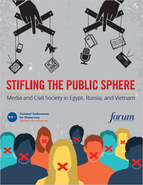 Forum-Report-Stifling-the-Public-Sphere-Media-and-Civil-Society-in-Egypt-Russia-Vietnam